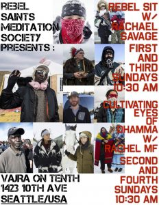 Rebel sit-poster for our Sunday sit, with Standing Rock bodhisattvas.