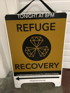 The group offers weekly Refuge Recovery meetings, a dharma approach to issues of addiction.